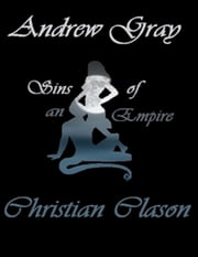 Sins of an Empire ebook by Christian Clason,Andrew Gray