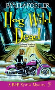 Hog Wild Dead ebook by Pamela Kopfler