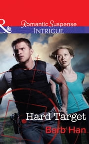 Hard Target (Mills & Boon Intrigue) (The Campbells of Creek Bend, Book 3) eBook by Barb Han