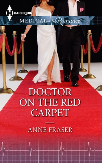 Doctor On The Red Carpet ebook by Anne Fraser