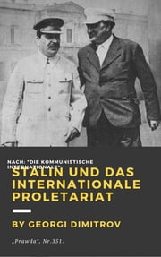 Stalin und Das Internationale Proletariat ebook by Georgi Dimitrov