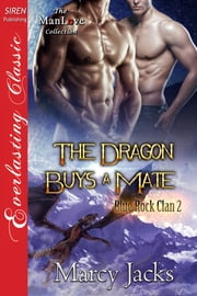 The Dragon Buys a Mate ebook by Marcy Jacks