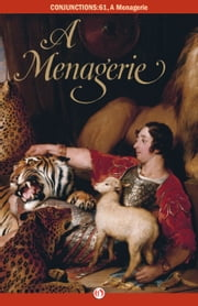A Menagerie ebook by Bradford Morrow,Benjamin Hale