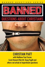 Banned Questions About Christians ebook by Christian Piatt