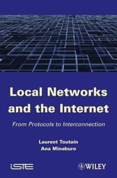 Local Networks and the Internet - From Protocols to Interconnection ebook by Laurent Toutain,Ana Minaburo