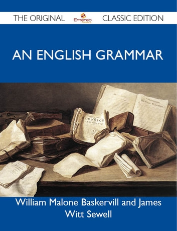 An English Grammar - The Original Classic Edition ebook by Witt William