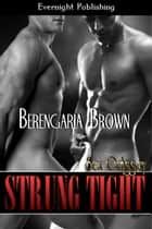 Strung Tight ebook by Berengaria Brown
