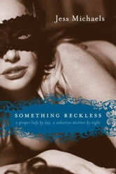 Something Reckless ebook by Jess Michaels