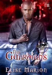 The Guardians ebook by Elise Marion