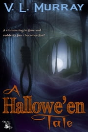 A Halloween Tale ebook by V.L. Murray