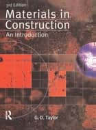 Materials in Construction ebook by G. D. Taylor
