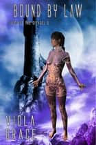 Bound by Law ebook by Viola Grace