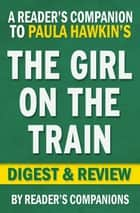 The Girl on the Train by Paula Hawkins | Digest & Review ebook by Reader's Companions