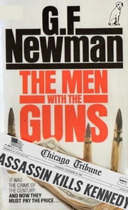 The Men With The Guns ebook by G F Newman