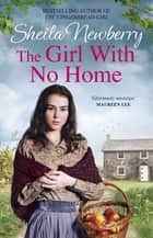 The Girl With No Home - A perfectly heart-warming saga from the bestselling author of THE WINTER BABY ebook by Sheila Newberry