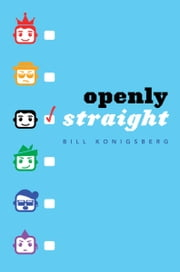 Openly Straight ebook by Bill Konigsberg