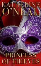 Princess of Thieves eBook by Katherine O'Neal