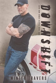 Downshift - Skid Row Kings, #1 ebook by Winter Travers