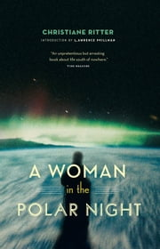 Woman in the Polar Night, A ebook by Christiane Ritter