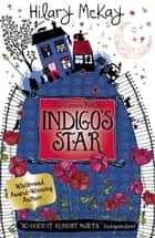 Casson Family: Indigo's Star - Book 2 ebook by Hilary McKay