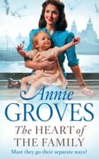 The Heart of the Family ebook by Annie Groves