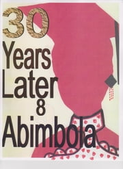 30 Years Later (Gail's Story) ebook by Abimbola
