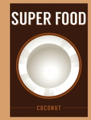 Superfood: Coconut ebook by Bloomsbury Publishing