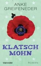 Klatschmohn ebook by Anke Greifeneder