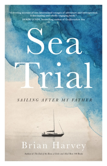 Sea Trial - Sailing After My Father ebook by Brian Harvey