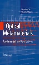 Optical Metamaterials ebook by Wenshan Cai,Vladimir Shalaev