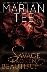Savage, Broken, Beautiful - A Sexy Contemporary Rom-Com Retelling of Beauty and the Beast ebook by Marian Tee