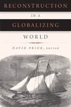 Reconstruction in a Globalizing World ebook by David Prior