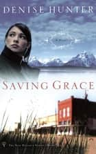 Saving Grace ebook by Denise Hunter