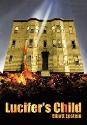 Lucifer's Child ebook by Elliott L. Epstein