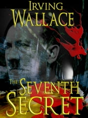 The Seventh Secret ebook by Irving Wallace
