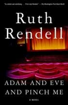 Adam and Eve and Pinch Me ebook by Ruth Rendell
