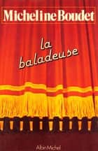 La Baladeuse ebook by Micheline Boudet