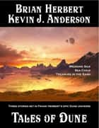 Tales of Dune ebook by Brian Herbert, Kevin J. Anderson