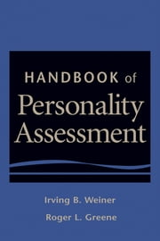 Handbook of Personality Assessment ebook by Irving B. Weiner,Roger L. Greene