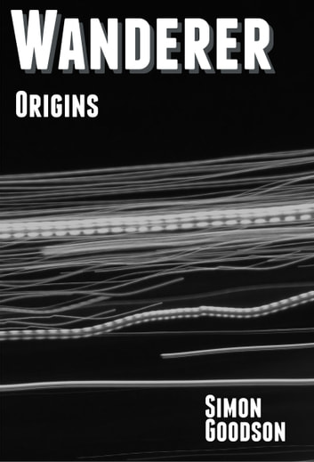 Wanderer: Origins ebook by Simon Goodson