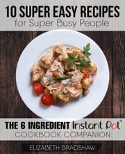 10 Super Easy Recipes for Super Busy People