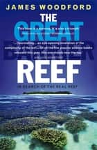 The Great Barrier Reef (Revised Edition) ebook by James Woodford