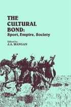 The Cultural Bond ebook by J.A. Mangan