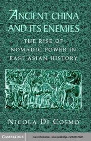 Ancient China and its Enemies ebook by Di Cosmo, Nicola
