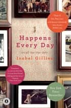 Happens Every Day ebook by Isabel Gillies