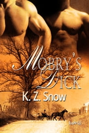 Mobry's Dick ebook by K. Z. Snow