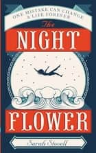 The Night Flower ebook by Sarah Stovell