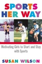 Sports Her Way ebook by Susan Wilson