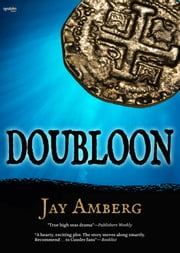 Doubloon - A Novel ebook by Jay Amberg