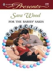For The Babies' Sakes ebook by Sara Wood